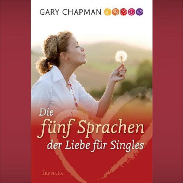 Die 5 Sprachen der Liebe für Singles